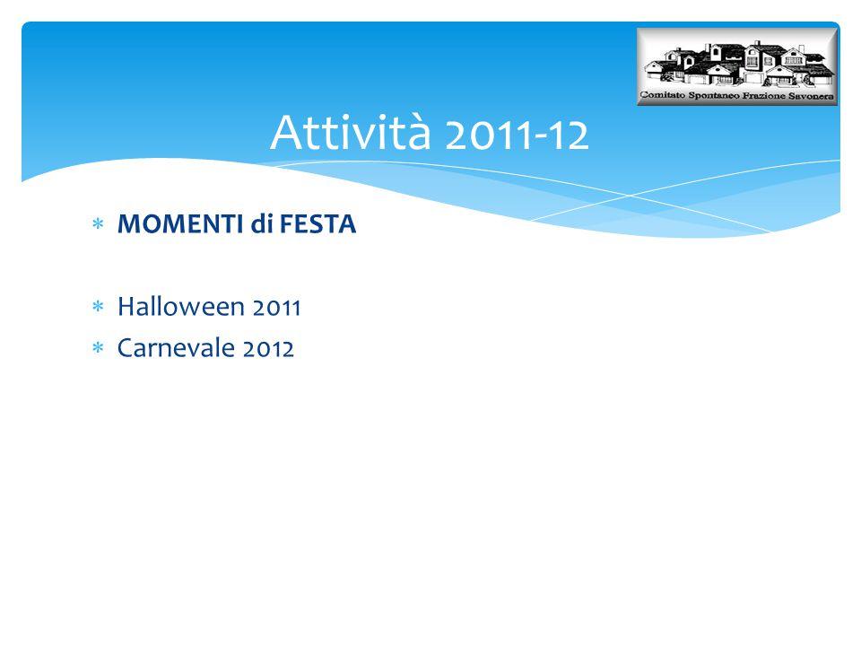 Attività 2011-12  MOMENTI di FESTA  Halloween 2011  Carnevale 2012