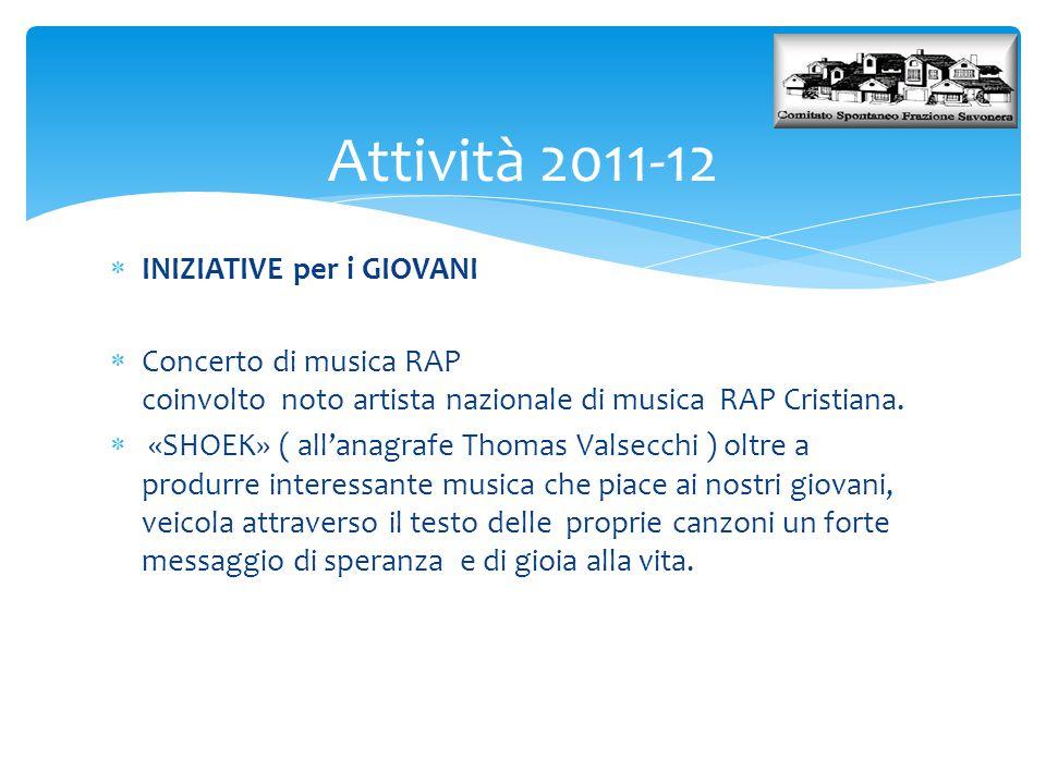  INIZIATIVE per i GIOVANI  Concerto di musica RAP coinvolto noto artista nazionale di musica RAP Cristiana.  «SHOEK» ( all'anagrafe Thomas Valsecch