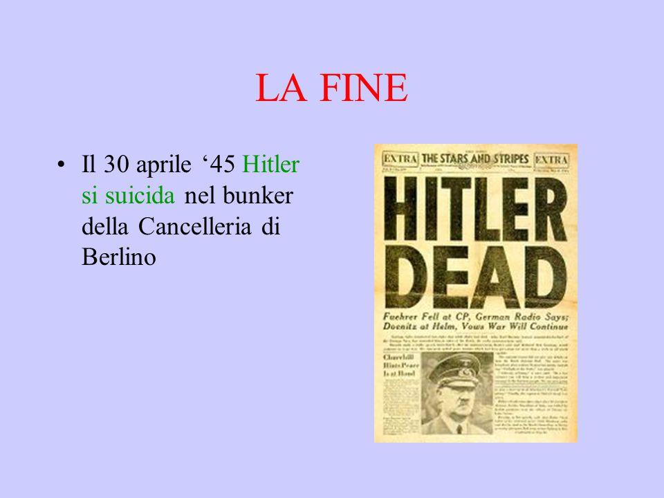 LA FINE Il 30 aprile '45 Hitler si suicida nel bunker della Cancelleria di Berlino