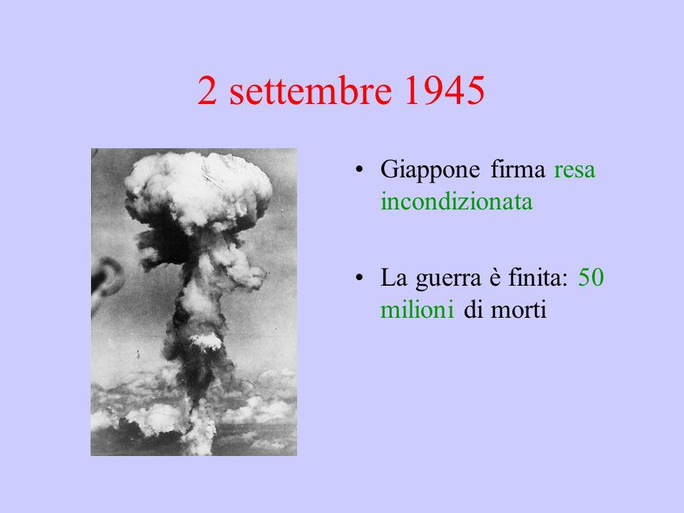 2 settembre 1945 Giappone firma resa incondizionata La guerra è finita: 50 milioni di morti