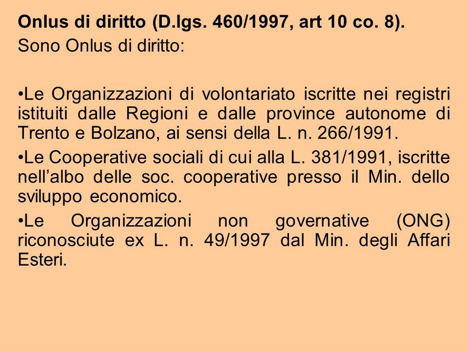 Onlus di diritto (D.lgs.460/1997, art 10 co. 8).