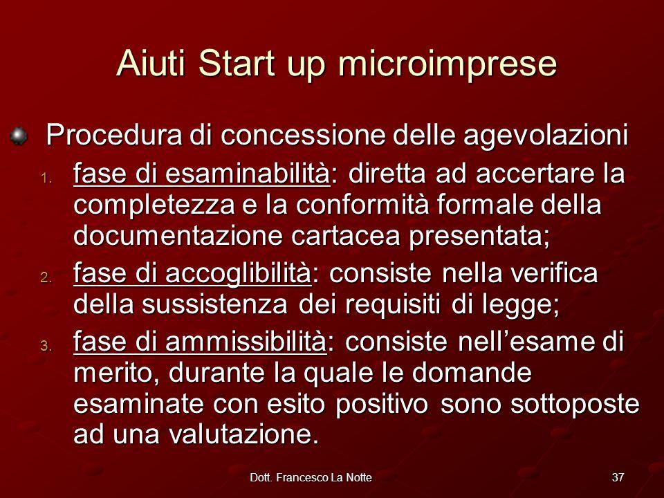 37Dott. Francesco La Notte Procedura di concessione delle agevolazioni 1.