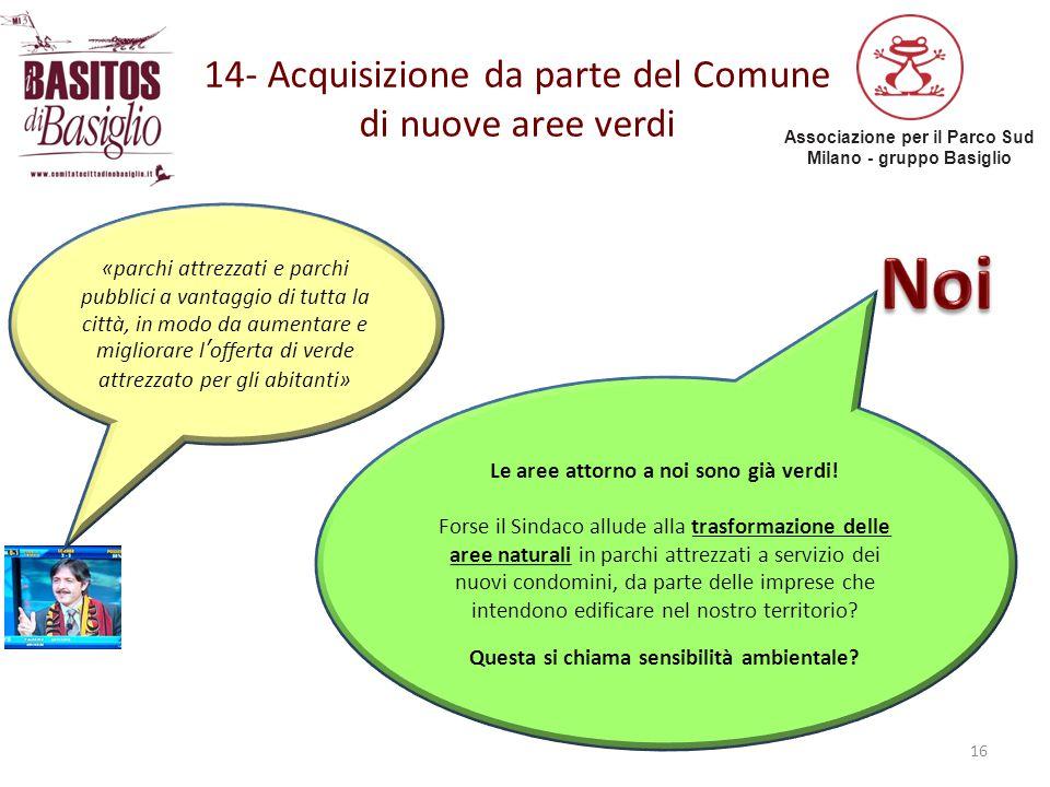 Associazione per il Parco Sud Milano - gruppo Basiglio 14- Acquisizione da parte del Comune di nuove aree verdi 16 «parchi attrezzati e parchi pubblic