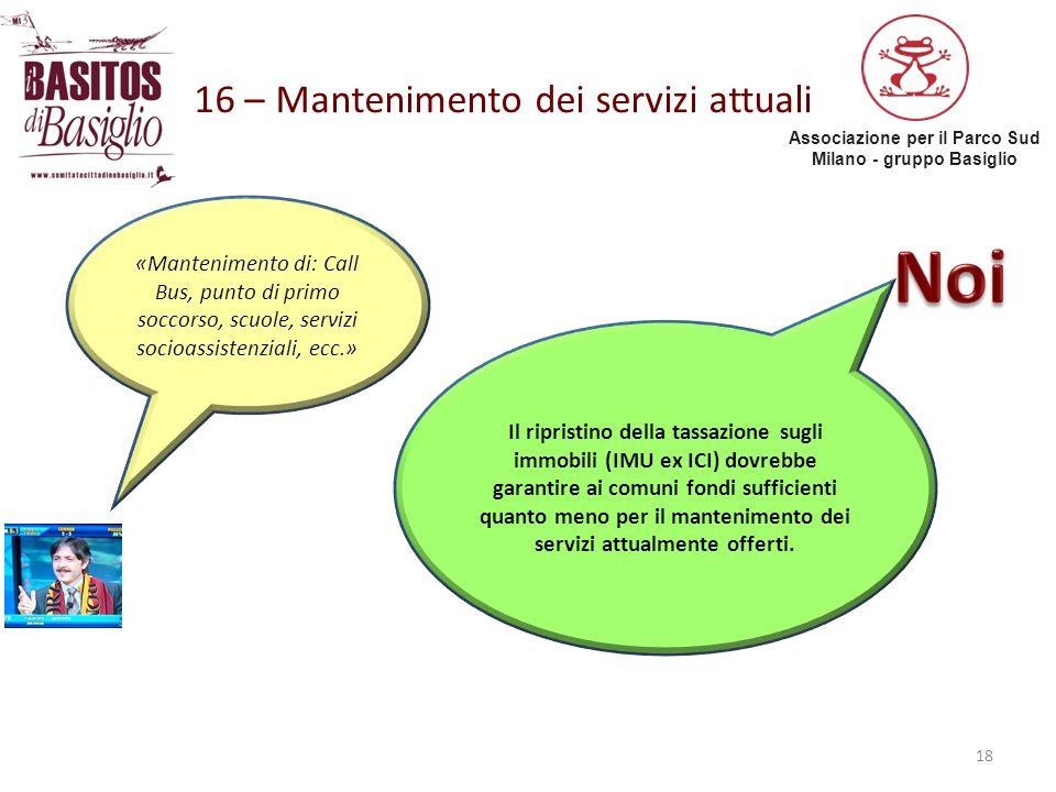 Associazione per il Parco Sud Milano - gruppo Basiglio 16 – Mantenimento dei servizi attuali 18 «Mantenimento di: Call Bus, punto di primo soccorso, s