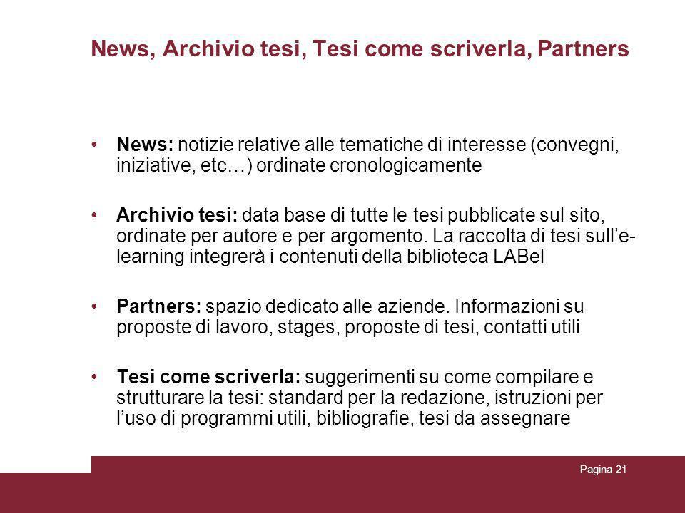 Pagina 21 News, Archivio tesi, Tesi come scriverla, Partners News: notizie relative alle tematiche di interesse (convegni, iniziative, etc…) ordinate