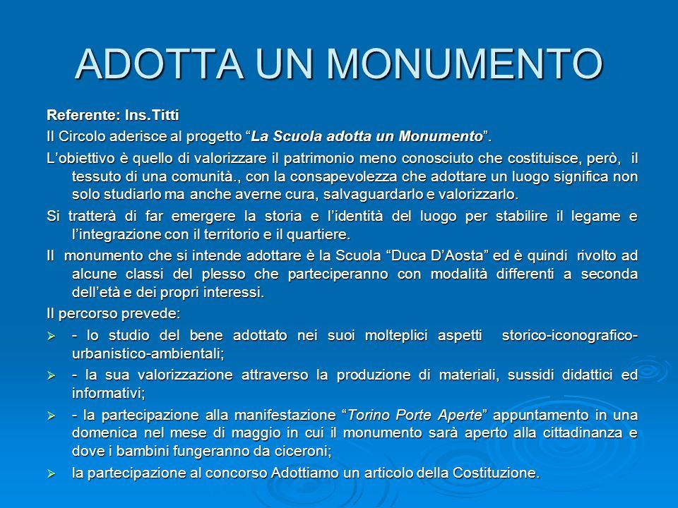 """ADOTTA UN MONUMENTO Referente: Ins.Titti Il Circolo aderisce al progetto """"La Scuola adotta un Monumento"""". L'obiettivo è quello di valorizzare il patri"""