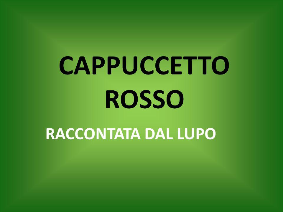 RACCONTATA DAL LUPO CAPPUCCETTO ROSSO