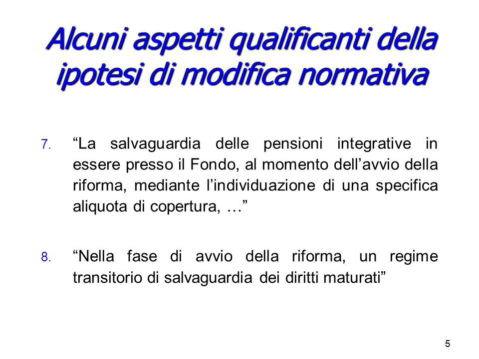 """55 7. 7. """"La salvaguardia delle pensioni integrative in essere presso il Fondo, al momento dell'avvio della riforma, mediante l'individuazione di una"""