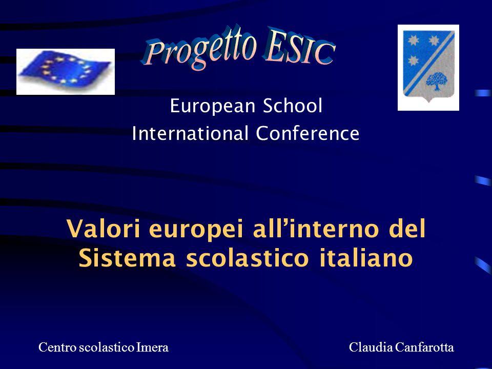 Valori europei all'interno del Sistema scolastico italiano La riforma scolastica La progettazione nella scuola