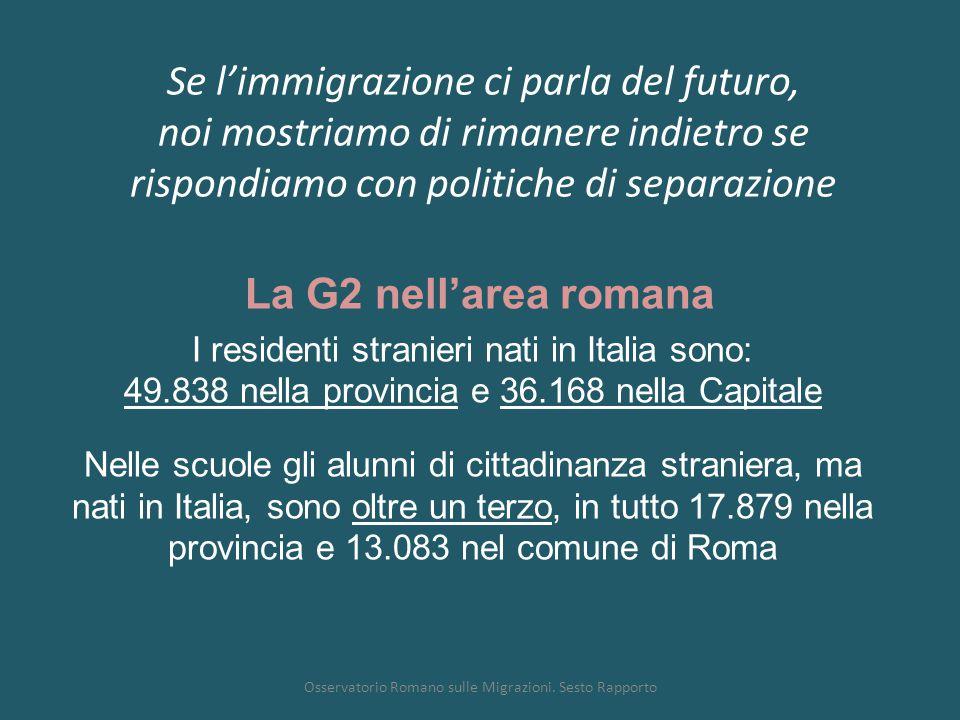 Se l'immigrazione ci parla del futuro, noi mostriamo di rimanere indietro se rispondiamo con politiche di separazione Osservatorio Romano sulle Migraz
