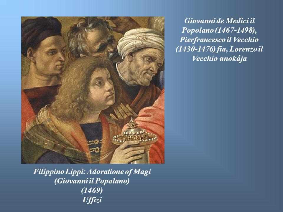 Filippino Lippi: Adoratione of Magi (Giovanni il Popolano) (1469) Uffizi Giovanni de Medici il Popolano (1467-1498), Pierfrancesco il Vecchio (1430-14
