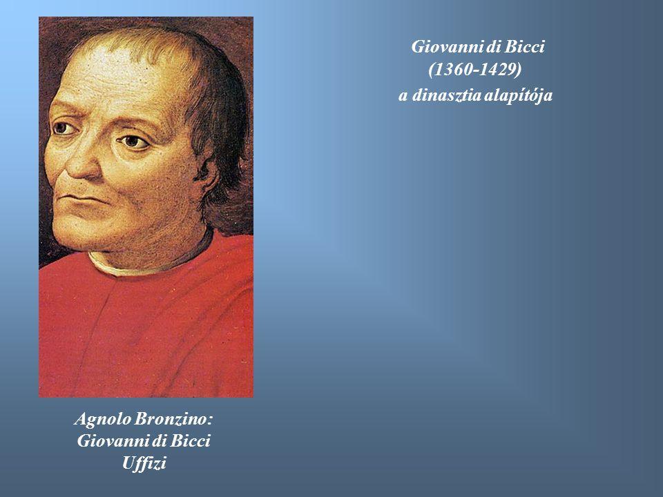 Agnolo Bronzino: Giovanni di Bicci Uffizi Giovanni di Bicci (1360-1429) a dinasztia alapítója