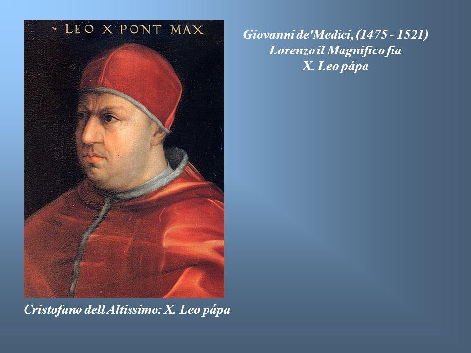 Cristofano dell Altissimo: X. Leo pápa Giovanni de'Medici, (1475 - 1521) Lorenzo il Magnifico fia X. Leo pápa