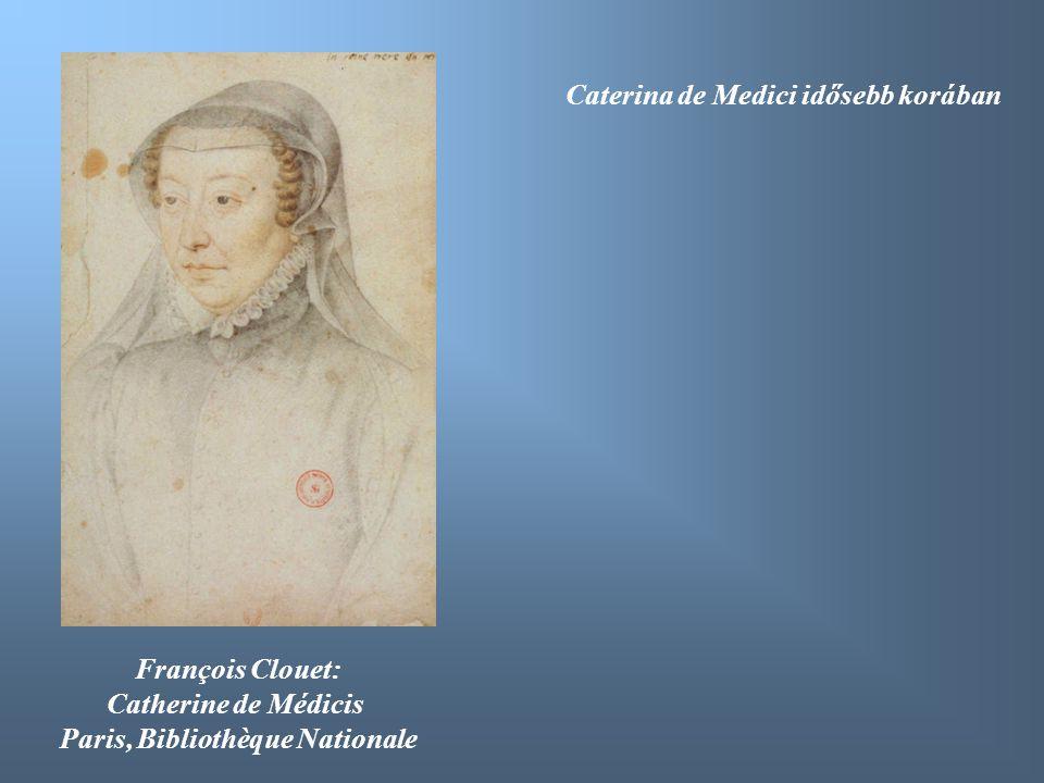 François Clouet: Catherine de Médicis Paris, Bibliothèque Nationale Caterina de Medici idősebb korában
