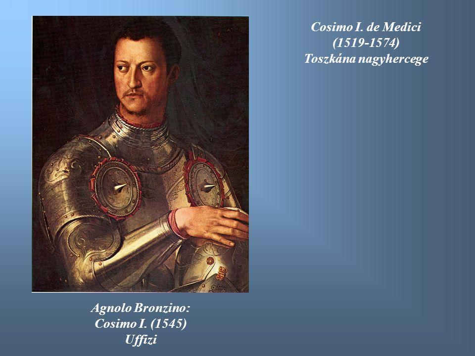 Agnolo Bronzino: Cosimo I. (1545) Uffizi Cosimo I. de Medici (1519-1574) Toszkána nagyhercege