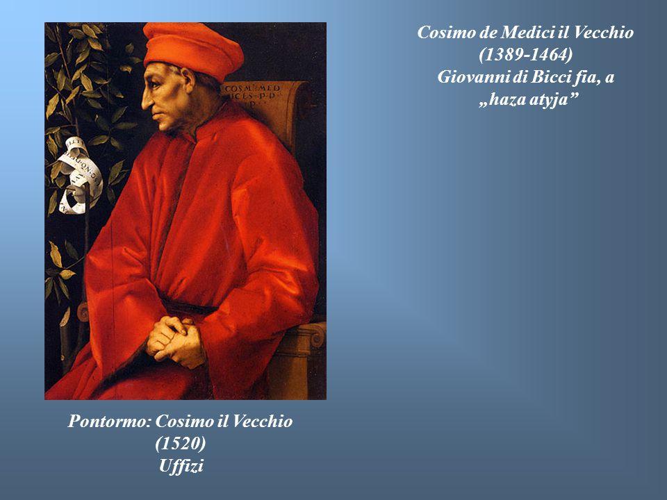 """Pontormo: Cosimo il Vecchio (1520) Uffizi Cosimo de Medici il Vecchio (1389-1464) Giovanni di Bicci fia, a """"haza atyja"""""""