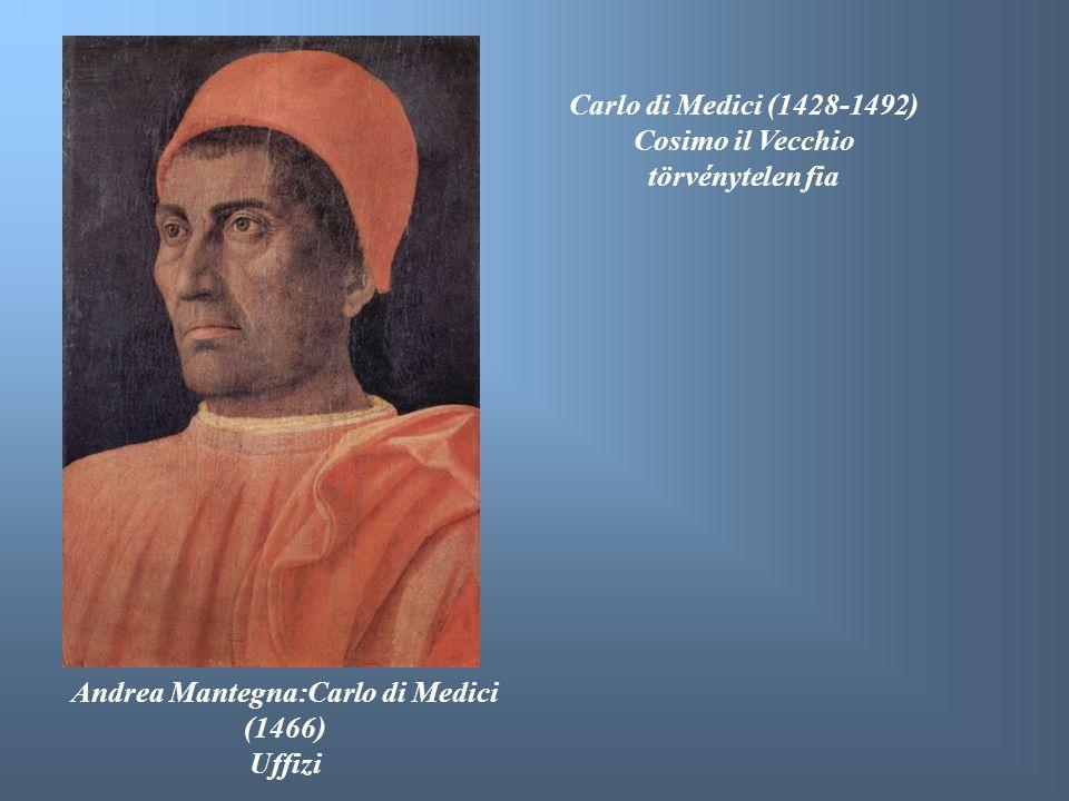 Andrea Mantegna:Carlo di Medici (1466) Uffizi Carlo di Medici (1428-1492) Cosimo il Vecchio törvénytelen fia