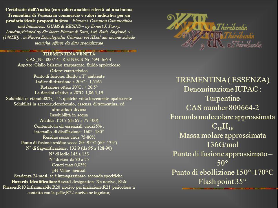 Certificato dell'Analisi (con valori analitici riferiti ad una buona Trementina di Venezia in commercio e valori indicativi per un prodotto ideale pro