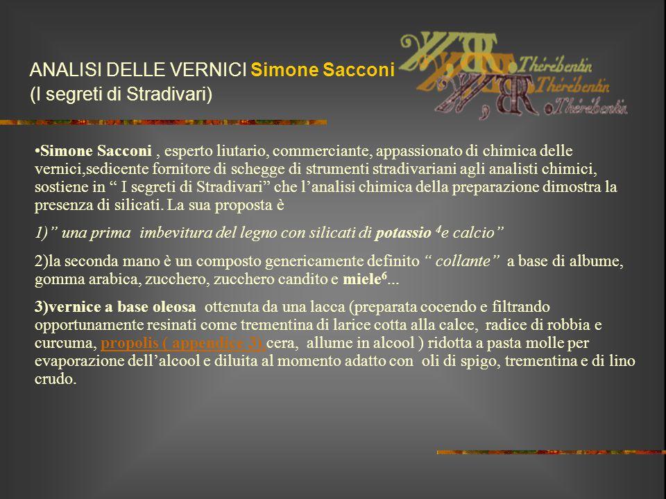 ANALISI DELLE VERNICI Simone Sacconi (I segreti di Stradivari) Simone Sacconi, esperto liutario, commerciante, appassionato di chimica delle vernici,s