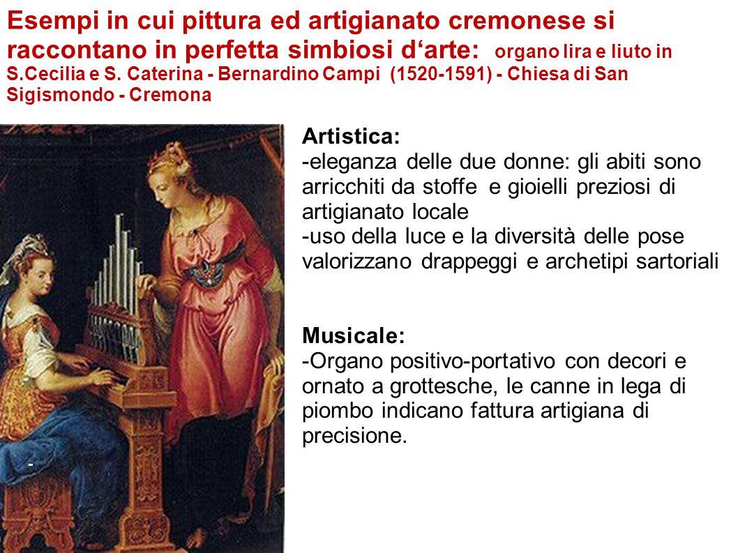 Esempi in cui pittura ed artigianato cremonese si raccontano in perfetta simbiosi d'arte: organo lira e liuto in S.Cecilia e S. Caterina - Bernardino