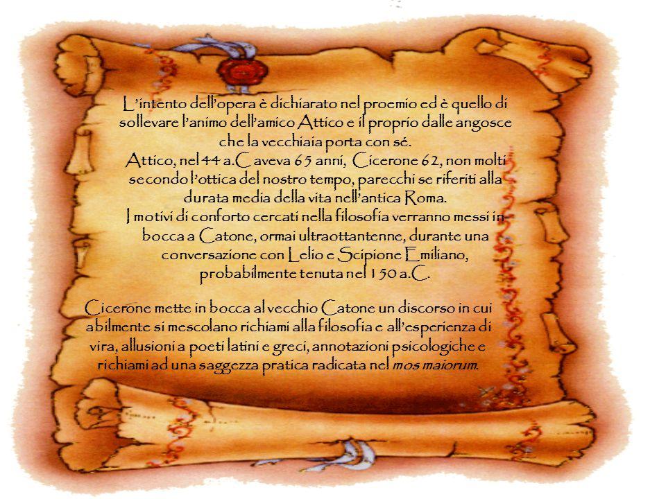 L'intento dell'opera è dichiarato nel proemio ed è quello di sollevare l'animo dell'amico Attico e il proprio dalle angosce che la vecchiaia porta con