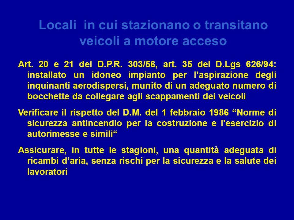 22 marzo 2007 – Centro Congressi Unione Industriale Assessorato alla tutela della salute e Sanità Locali in cui stazionano o transitano veicoli a motore acceso Art.