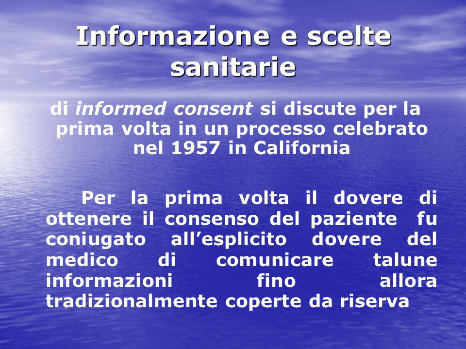 Informazione e scelte sanitarie di informed consent si discute per la prima volta in un processo celebrato nel 1957 in California Per la prima volta i