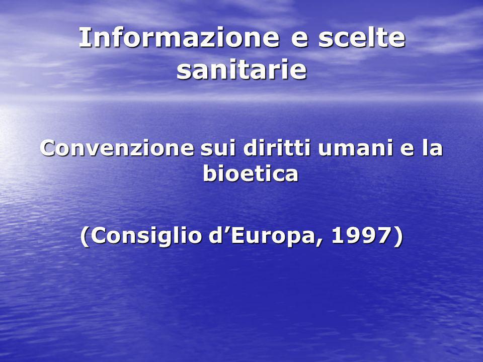 Informazione e scelte sanitarie Convenzione sui diritti umani e la bioetica (Consiglio d'Europa, 1997)