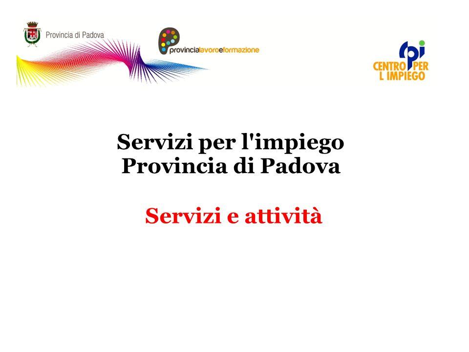 Servizi per l'impiego Provincia di Padova Servizi e attività