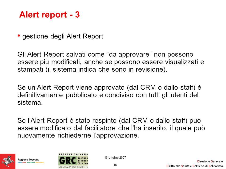 Direzione Generale Diritto alla Salute e Politiche di Solidarietà 18 16 ottobre 2007 Alert report - 3 gestione degli Alert Report Gli Alert Report sal