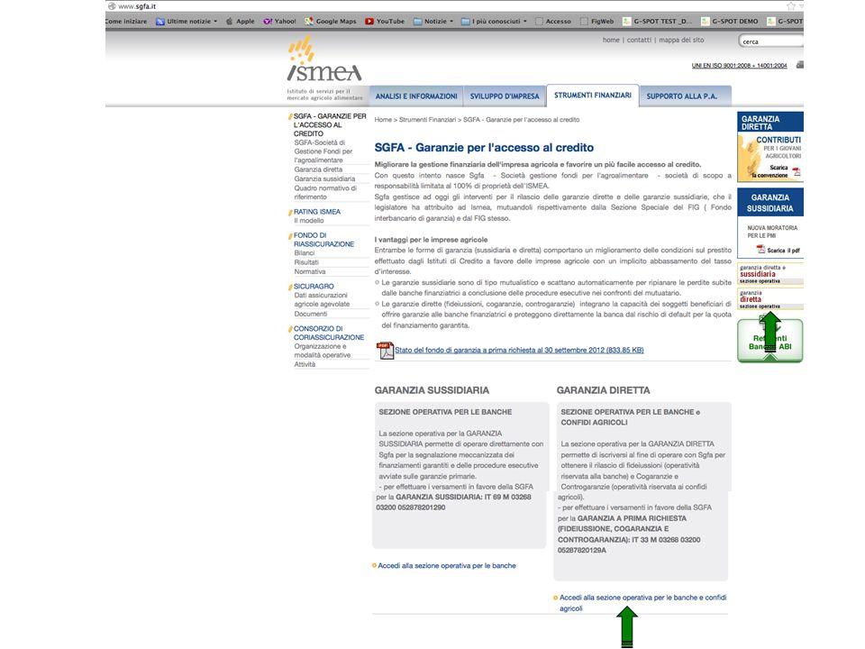 www.ismea.it SEZIONE OPERATIVA PER LE BANCHE E CONFIDI AGRICOLI oppure attraverso il sito di ISMEA, ricercando il logo di SGFA come descritto: e così visualizzato: Registrazione