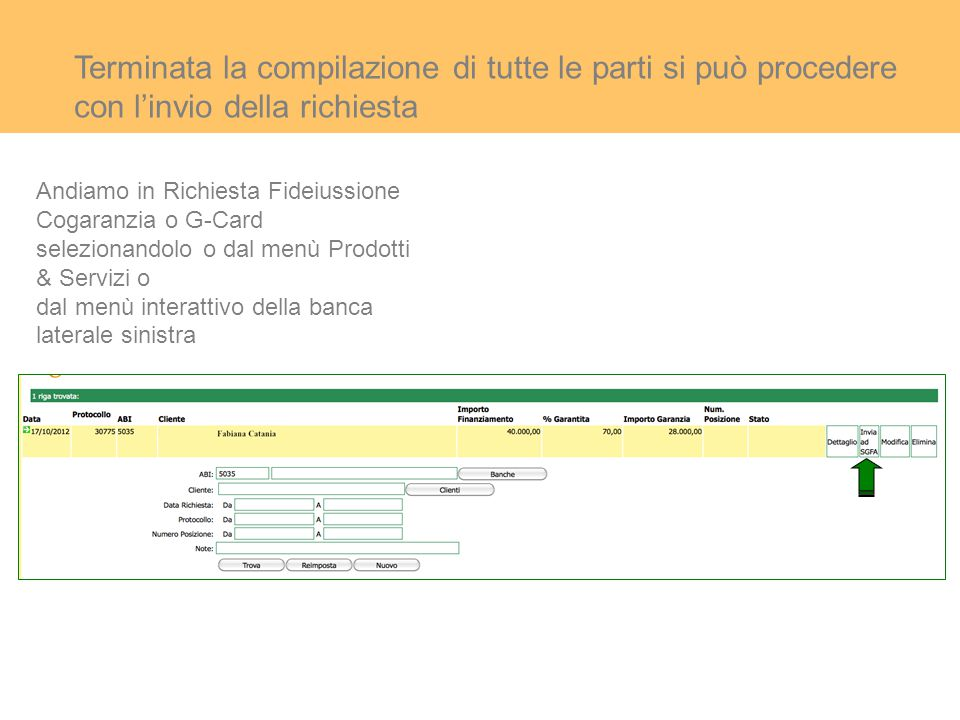 Terminata la compilazione di tutte le parti si può procedere con l'invio della richiesta