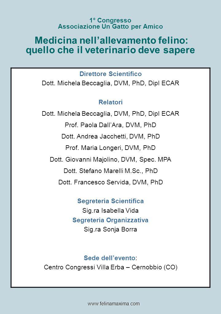 1° Congresso Associazione Un Gatto per Amico Medicina nell'allevamento felino: quello che il veterinario deve sapere Direttore Scientifico Dott. Miche