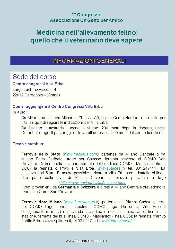 1° Congresso Associazione Un Gatto per Amico Medicina nell'allevamento felino: quello che il veterinario deve sapere Aereo Aeroporto di Linate (www.sea-aeroportimilano.it) – voli nazionali e charter.