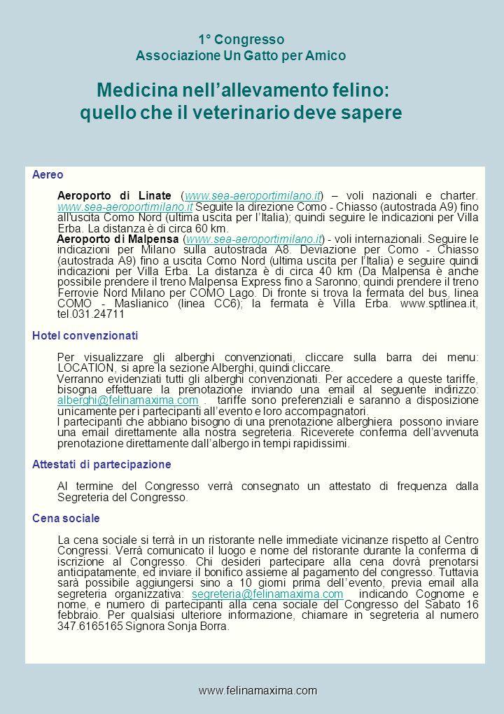 1° Congresso Associazione Un Gatto per Amico Medicina nell'allevamento felino: quello che il veterinario deve sapere Aereo Aeroporto di Linate (www.se