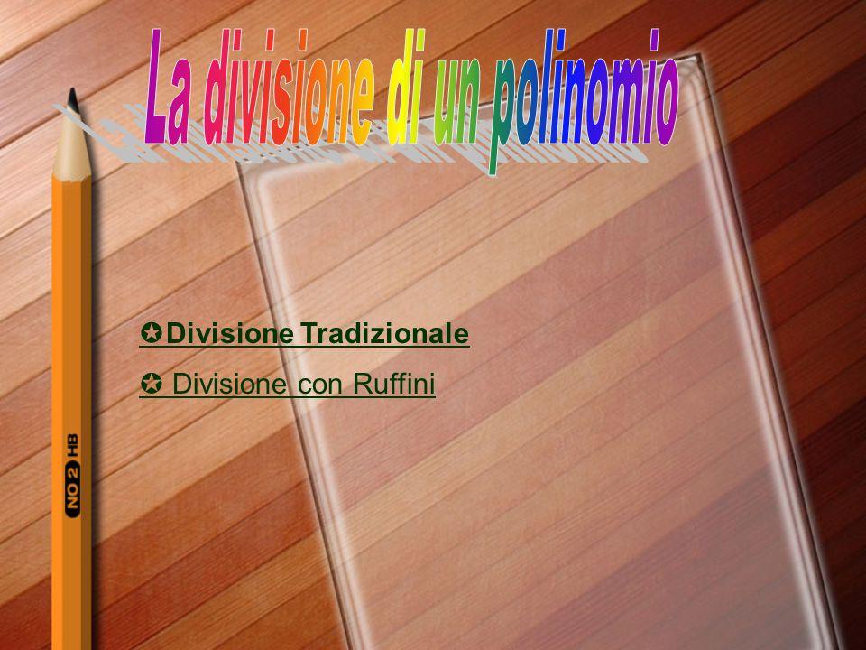  Divisione Tradizionale  Divisione con Ruffini