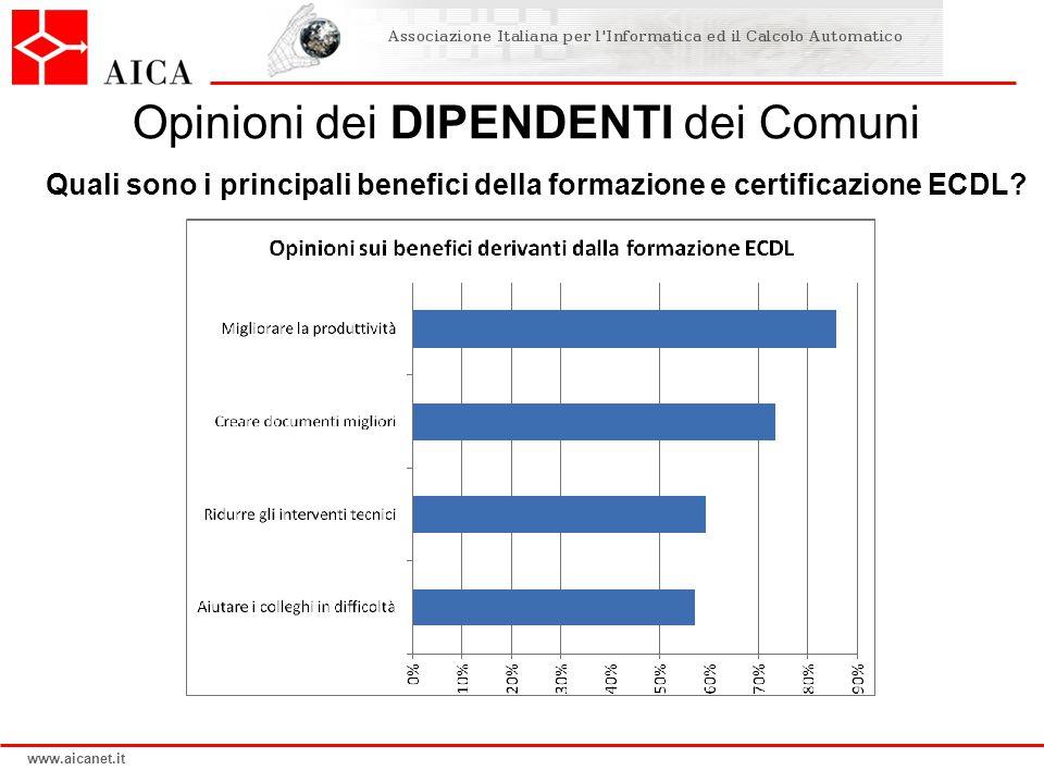 www.aicanet.it Opinioni dei DIPENDENTI dei Comuni Quali sono i principali benefici della formazione e certificazione ECDL?