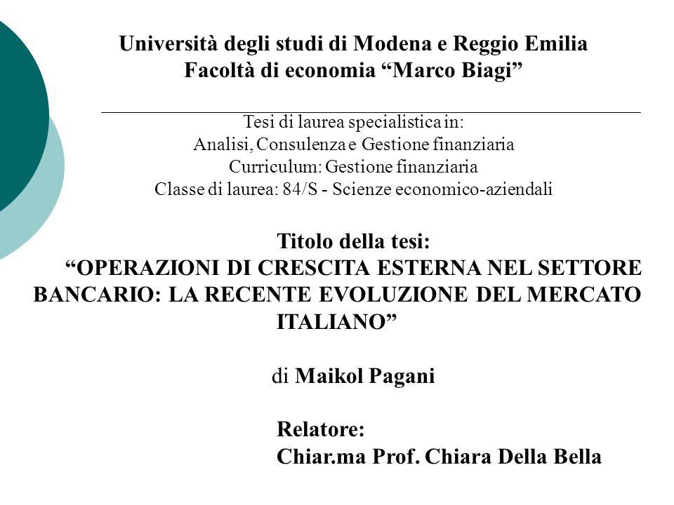 """Università degli studi di Modena e Reggio Emilia Facoltà di economia """"Marco Biagi"""" Tesi di laurea specialistica in: Analisi, Consulenza e Gestione fin"""