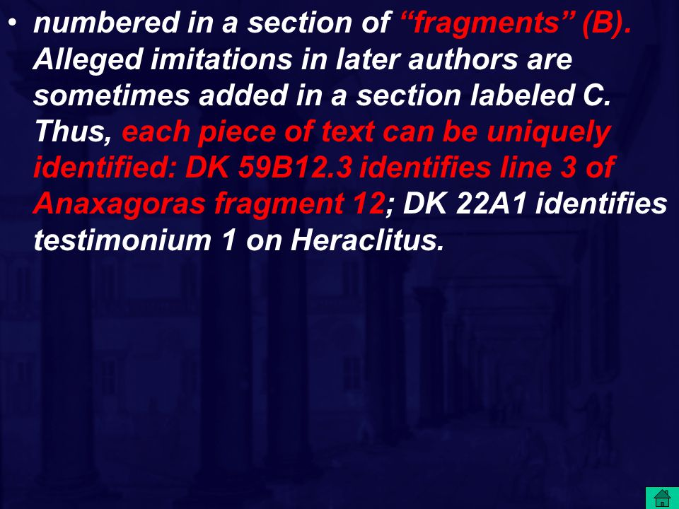 "numbered in a section of ""fragments"" (B). Alleged imitations in later authors are sometimes added in a section labeled C. Thus, each piece of text can"
