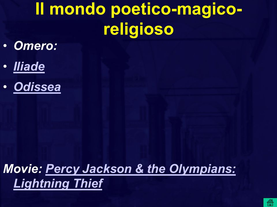 Il mondo poetico-magico- religioso Omero: Iliade Odissea Movie: Percy Jackson & the Olympians: Lightning ThiefPercy Jackson & the Olympians: Lightning Thief