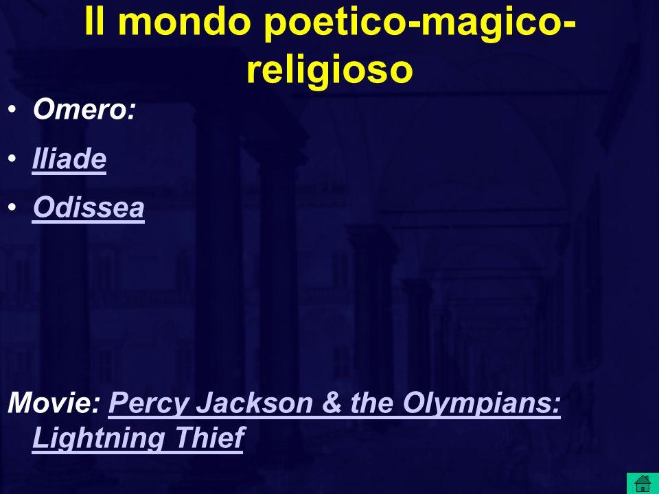 Il mondo poetico-magico- religioso Omero: Iliade Odissea Movie: Percy Jackson & the Olympians: Lightning ThiefPercy Jackson & the Olympians: Lightning