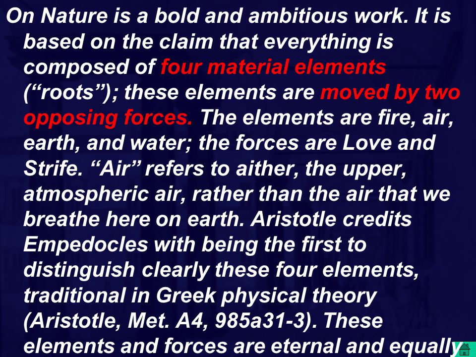 "On Nature is a bold and ambitious work. It is based on the claim that everything is composed of four material elements (""roots""); these elements are m"