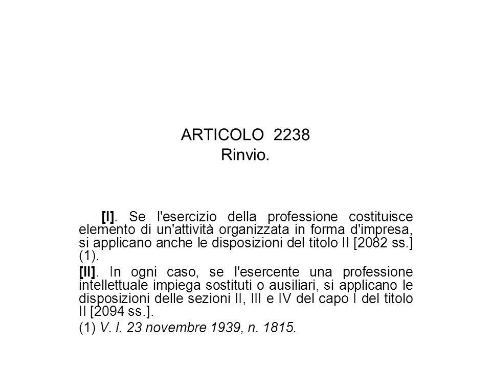 ARTICOLO 2238 Rinvio. [I].