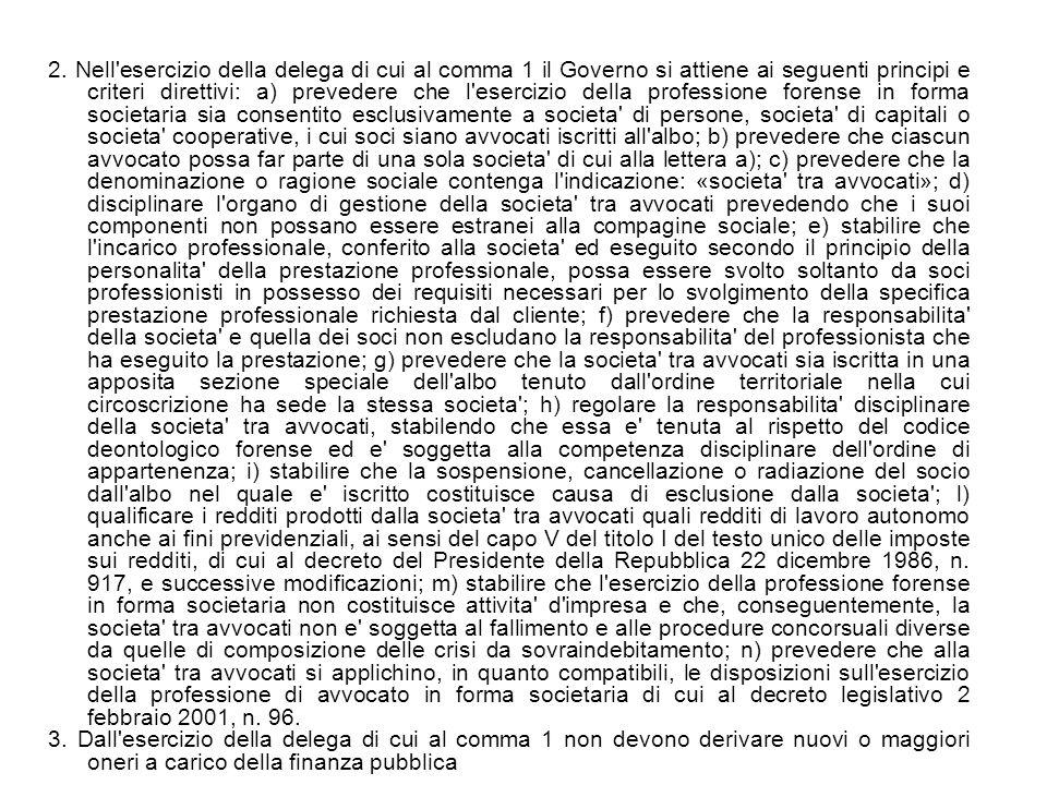 2. Nell'esercizio della delega di cui al comma 1 il Governo si attiene ai seguenti principi e criteri direttivi: a) prevedere che l'esercizio della pr
