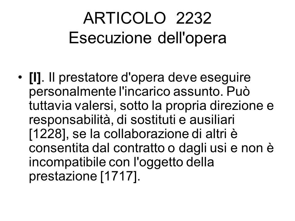ARTICOLO 2232 Esecuzione dell opera [I].
