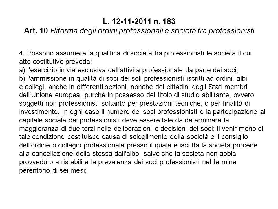L. 12-11-2011 n. 183 Art. 10 Riforma degli ordini professionali e società tra professionisti 4.
