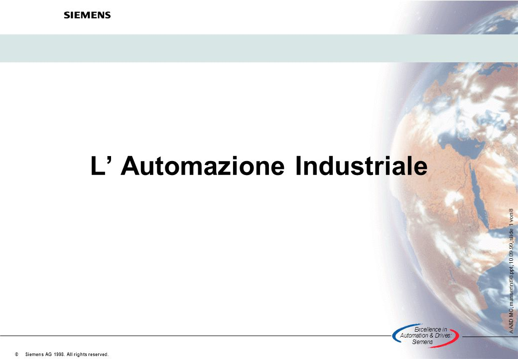 Excellencein Automation&Drives: Siemens A A&D MC, masserini98.ppt, 10.09.99, slide 1 von 8 Siemens AG 1998. All rights reserved. © L' Automazione Indu