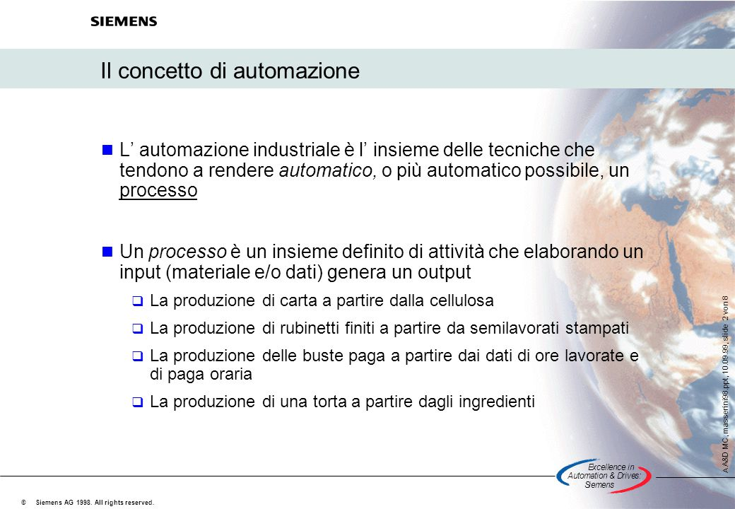 Excellencein Automation&Drives: Siemens A A&D MC, masserini98.ppt, 10.09.99, slide 2 von 8 Siemens AG 1998.