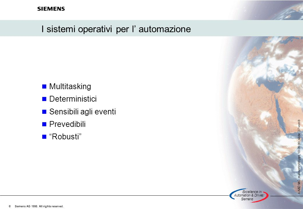 Excellencein Automation&Drives: Siemens A A&D MC, masserini98.ppt, 10.09.99, slide 27 von 8 Siemens AG 1998.