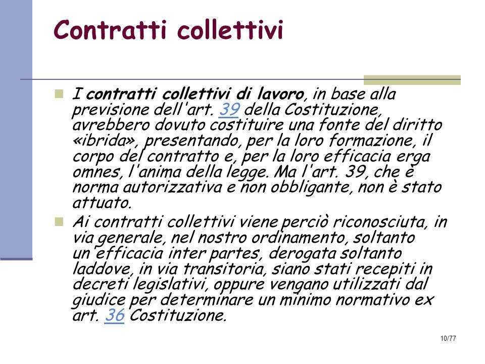 10/77 Contratti collettivi I contratti collettivi di lavoro, in base alla previsione dell art.